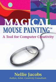 MAGICAL MOUSEPAINTING, COMPUTER, ART, DESIGN, DIGITAL, NELLIE JACOBS